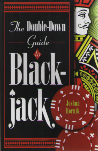 THE DOUBLE-DOWN GUIDE TO BLACKJACK