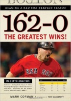 162-0: THE GREATEST WINS IN RED SOX HISTORY