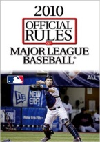 2010 OFFICIAL RULES OF MAJOR LEAGUE BASEBALL