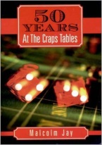 50 YEARS AT THE CRAPS TABLES Craps book, best craps book, best-selling craps books, books on craps, how to play craps, how to win at craps, dice control, craps rules, winning craps strategy, advanced craps strategy, house advantage at craps, best craps bets, house advantage at craps, come bets, craps glossary, field bets, hardways bets, choppy table strategy, maximize profits at craps, win money at craps, aggressive craps strategies, super aggressive craps strategies, playing the field, proposition bets, playing the don?t, betting against the dice, betting with the dice, proposition bets, taking double odds, craps 2x odds, 3x-4x-5x odds, craps 10x odds, taking triple odds, taking 10x odds, hot rolls, cold rolls, Avery Cardoza, Frank Scoblete, John Scarne.