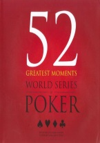 52 GREATEST MOMENTS: WORLD SERIES OF POKER