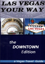LAS VEGAS YOUR WAY- DOWNTOWN EDITION travel guide, las vegas, gifford, las vegas your way, lou gifford, downtown