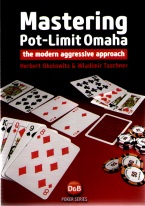 MASTERING POT-LIMIT OMAHA THE MODERN AGGRESSIVE APPROACH