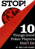 STOP! 10 THINGS GOOD POKER PLAYERS DONT DO stop, 10 things, poker, players, dont do,