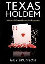 TEXAS HOLDEM: A GUIDE TO TEXAS HOLDEM FOR BEGINNERS