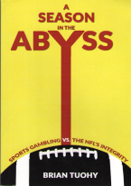 A SEASON IN THE ABYSS football, brian tuohy, nfl, sports gambling, a season in the abyss, books,