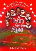 A TEAM FOR THE AGES: BASEBALLS ALL-TIME ALL STAR TEAM