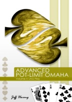 ADVANCED POT-LIMIT OMAHA VOL. II: LAG PLAY