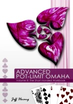 ADVANCED POT-LIMIT OMAHA III: SHORT-HANDED