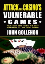 ATTACK THE CASINOS MOST VULNERABLE GAMES