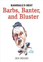 BASEBALLS BEST BARBS BANTER AND BLUSTER