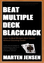 BEAT MULTIPLE DECK BLACKJACK Blackjack books, best blackjack books, best-selling blackjack books, books on blackjack,  books, used blackjack books, blackjack rules, master strategy chart, card counting, best card counting strategy, winning blackjack strategy, Edward, Thorp, Lawrence Revere, Avery Cardoza, Arnold Snyder, Stanford Wong, Frank Scoblete, John Patrick, Ken Uston, Peter Griffin, advanced strategy, single deck strategy, multiple deck strategy, house advantage at blackjack, best book on basic strategy, blackjack glossary, blackjack ebooks and audio books, winning secrets, money management, hitting and standing strategy, doubling down strategies, hard doubling, soft doubling, splitting pairs, splitting strategy, doubling down strategy,