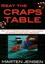 BEAT THE CRAPS TABLE Craps book, best craps book, best-selling craps books, books on craps, how to play craps, how to win at craps, dice control, craps rules, winning craps strategy, advanced craps strategy, house advantage at craps, best craps bets, house advantage at craps, come bets, craps glossary, field bets, hardways bets, choppy table strategy, maximize profits at craps, win money at craps, aggressive craps strategies, super aggressive craps strategies, playing the field, proposition bets, playing the don?t, betting against the dice, betting with the dice, proposition bets, taking double odds, craps 2x odds, 3x-4x-5x odds, craps 10x odds, taking triple odds, taking 10x odds, hot rolls, cold rolls, Avery Cardoza, Frank Scoblete, John Scarne.