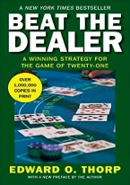 BEAT THE DEALER Blackjack books, best blackjack books, best-selling blackjack books, books on blackjack,  books, used blackjack books, blackjack rules, master strategy chart, card counting, best card counting strategy, winning blackjack strategy, Edward, Thorp, Lawrence Revere, Avery Cardoza, Arnold Snyder, Stanford Wong, Frank Scoblete, John Patrick, Ken Uston, Peter Griffin, advanced strategy, single deck strategy, multiple deck strategy, house advantage at blackjack, best book on basic strategy, blackjack glossary, blackjack ebooks and audio books, winning secrets, money management, hitting and standing strategy, doubling down strategies, hard doubling, soft doubling, splitting pairs, splitting strategy, doubling down strategy,
