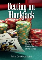 BETTING ON BLACKJACK Blackjack books, best blackjack books, best-selling blackjack books, books on blackjack,  books, used blackjack books, blackjack rules, master strategy chart, card counting, best card counting strategy, winning blackjack strategy, Edward, Thorp, Lawrence Revere, Avery Cardoza, Arnold Snyder, Stanford Wong, Frank Scoblete, John Patrick, Ken Uston, Peter Griffin, advanced strategy, single deck strategy, multiple deck strategy, house advantage at blackjack, best book on basic strategy, blackjack glossary, blackjack ebooks and audio books, winning secrets, money management, hitting and standing strategy, doubling down strategies, hard doubling, soft doubling, splitting pairs, splitting strategy, doubling down strategy,