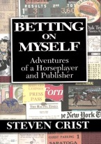 BETTING ON MYSELF: ADVENTURES OF A HORSEPLAYER