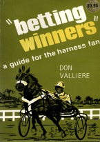 BETTING WINNERS: A GUIDE FOR THE HARNESS FAN
