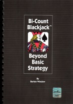BI-COUNT BLACKJACK Blackjack books, best blackjack books, best-selling blackjack books, books on blackjack,  books, used blackjack books, blackjack rules, master strategy chart, card counting, best card counting strategy, winning blackjack strategy, Edward, Thorp, Lawrence Revere, Avery Cardoza, Arnold Snyder, Stanford Wong, Frank Scoblete, John Patrick, Ken Uston, Peter Griffin, advanced strategy, single deck strategy, multiple deck strategy, house advantage at blackjack, best book on basic strategy, blackjack glossary, blackjack ebooks and audio books, winning secrets, money management, hitting and standing strategy, doubling down strategies, hard doubling, soft doubling, splitting pairs, splitting strategy, doubling down strategy,