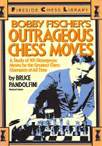 BOBBY FISCHERS OUTRAGEOUS CHESS MOVES