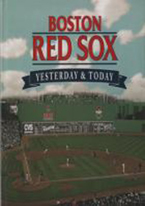 BOSTON RED SOX: YESTERDAY & TODAY