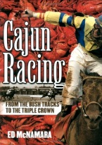 CAJUN RACING: FROM BUSH TRACKS TO TRIPLE CROWN