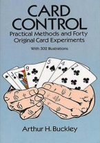 CARD CONTROL: PRACTICAL METHODS & FORTY ORIGINAL CARD EXPERIMENTS