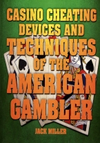 CASINO CHEATING DEVICES & TECHNIQUES OF THE AMERICAN GAMBLER