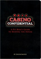 CASINO CONFIDENTIAL: A PIT BOSS GUIDE TO BEATING THE HOUSE