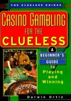 CASINO GAMBLING FOR THE CLUELESS