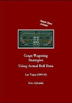 CRAPS WAGERING STRATEGIES USING ACTUAL ROLL DATA