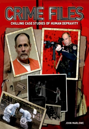 CRIME FILES - CHILLING CASE STUDIES OF HUMAN DEPRAVITY