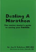 DEALING A MARATHON: CASINO DEALERS GUIDE TO SAVING HANDS