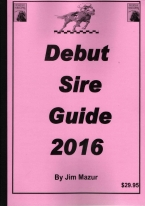 DEBUT SIRE GUIDE 2018 Horseracing book review, best horseracing book, best-selling horseracing books, card counting at horseracing, books on horseracing, how to play horseracing, how to win at horseracing, gambling books, best gambling books, horseracing books, used horseracing books, discounted horseracing books, horseracing books on sale, online horseracing, Internet horseracing strategy, making money at online horseracing, horseracing rules, horseracing strategy chart, Tom Ainslee, Davidoff book, winning horseracing strategy, advanced horseracing strategy, best book on horseracing, horseracing ebooks and audio books, winning secrets, money management, easy winning strategies, horseracing glossary, beating horseracing, cheating at horseracing, horseracing for