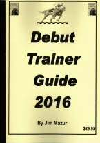 DEBUT TRAINER GUIDE 2018 Horseracing book review, best horseracing book, best-selling horseracing books, card counting at horseracing, books on horseracing, how to play horseracing, how to win at horseracing, gambling books, best gambling books, horseracing books, used horseracing books, discounted horseracing books, horseracing books on sale, online horseracing, Internet horseracing strategy, making money at online horseracing, horseracing rules, horseracing strategy chart, Tom Ainslee, Davidoff book, winning horseracing strategy, advanced horseracing strategy, best book on horseracing, horseracing ebooks and audio books, winning secrets, money management, easy winning strategies, horseracing glossary, beating horseracing, cheating at horseracing, horseracing for