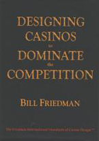 DESIGNING CASINOS TO DOMINATE THE COMPETITION