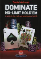 DOMINATE NO-LIMIT HOLDEM: GUIDE TO MATH & PYSCHOLOGY