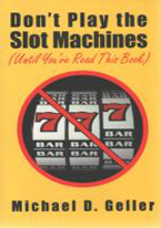 DON'T PLAY THE SLOT MACHINES UNTIL YOU'VE READ THIS BOOK