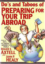 DOS & TABOOS OF PREPARING FOR YOUR TRIP ABROAD