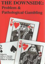 DOWNSIDE: PROBLEM & PATHOLOGICAL GAMBLING