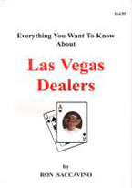 EVERYTHING YOU WANTED TO KNOW ABOUT LAS VEGAS DEALERS