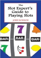 THE SLOT EXPERTS GUIDE TO PLAYING SLOTS