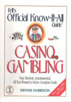 FELLS KNOW IT ALL GUIDE TO CASINO GAMBLING
