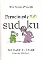 FEROCIOUSLY FUN SUDOKU 200 EASY PUZZLES