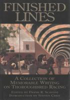 FINISHED LINES: COLLECTION OF THOROUGHBRED RACING WRITING