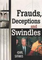 FRAUDS DECEPTIONS & SWINDLES
