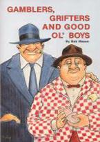 GAMBLERS, GRIFTERS & GOOD OL' BOYS