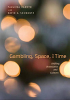 GAMBLING, SPACE AND TIME - SHIFTING BOUNDARIES AND CULTURES