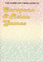 GAMBLING TIMES GUIDE TO EUROPEAN & ASIAN GAMES