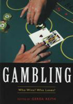 GAMBLING: WHO WINS WHO LOSES