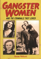GANGSTER WOMEN AND THE CRIMINALS THEY LOVED
